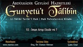 Abdulkadir Geylani Hazretleri - Gunyetü't Talibin -10- İman Artıp Eksilir mi ?
