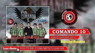Grupo Comando 10 - Bonito Rostro (Estudio 2015)