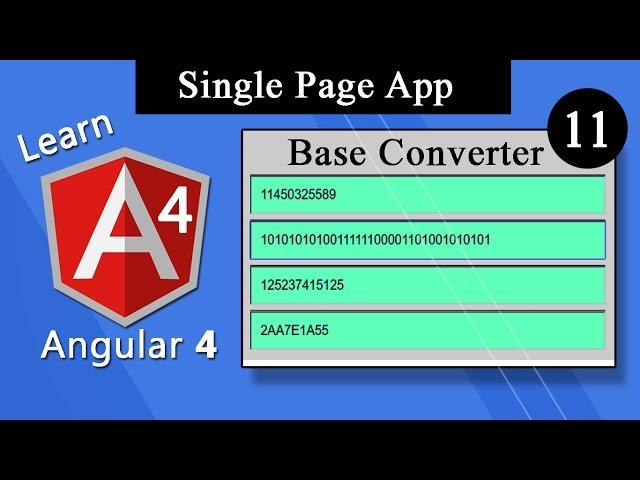 Angular 4 Tutorial - (Base Converter) Single Page App #11