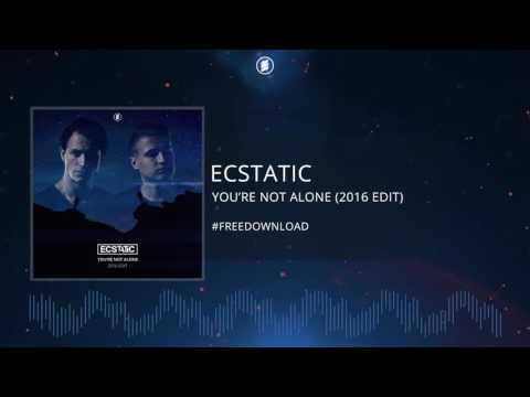 Ecstatic - You're Not Alone (2016 Edit) *FREE DOWNLOAD*