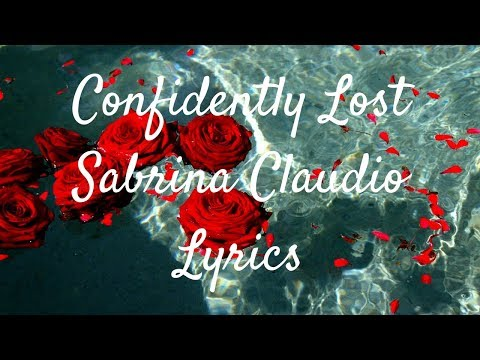 Confidently Lost // Sabrina Claudio // Lyrics