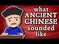 "What ""Ancient"" Chinese Sounded Like - and how we know"