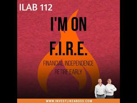 112: FIRE – Financial Independence, Retire Early