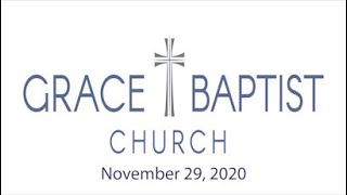 Grace Baptist Church - Recorded Service from 11/29/2020