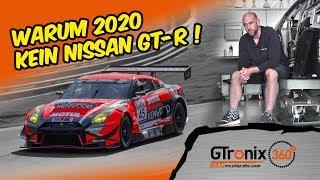 Warum 2020 kein Nissan GT-R GT3 !?! | VLN & 24h-Rennen Nürburgring | GTronix360° Team mcchip-dkr