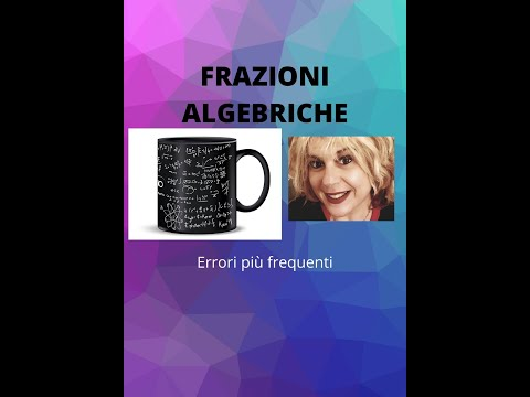 Frazioni algebriche parte 2 from YouTube · Duration:  7 minutes 45 seconds