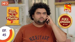 Saat Phero Ki Hera Pherie - Ep 45 - Full Episode - 30th April, 2018