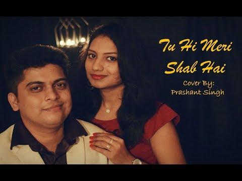 Tu Hi Meri Shab Hai-Gangster(Reprise Cover) Prashant Singh