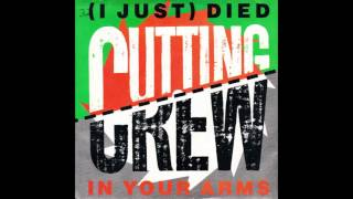 "Cutting Crew – ""(I Just) Died In Your Arms"" (Virgin) 1987."