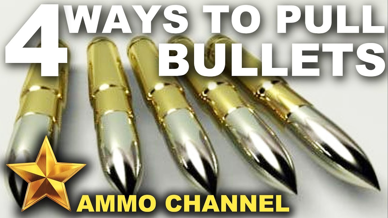 4 Ways to Pull Bullets - Reloading Tips