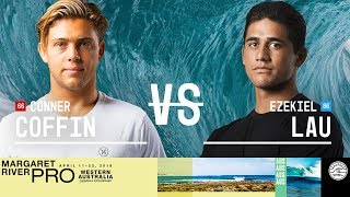 Conner Coffin vs. Ezekiel Lau - Round Two, Heat 9 - Margaret River Pro 2018