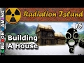 Radiation Island - Lets Do Some House/Base Building (PC Gameplay with Lets Play Commentary) EP15