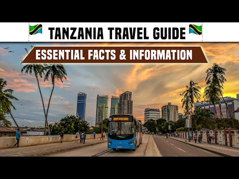 Tanzania Travel Guide - ESSENTIAL FACTS AND INFORMATION