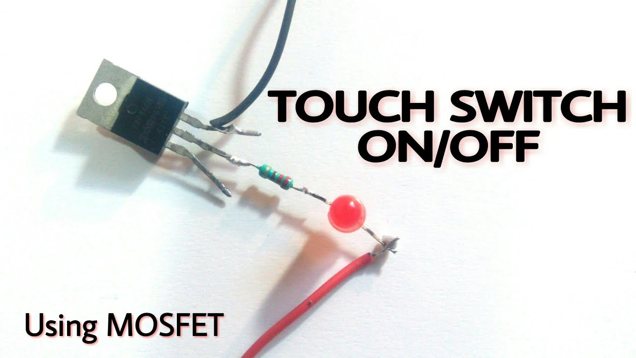 Touch switch On/Off using Mosfet | Electronic project
