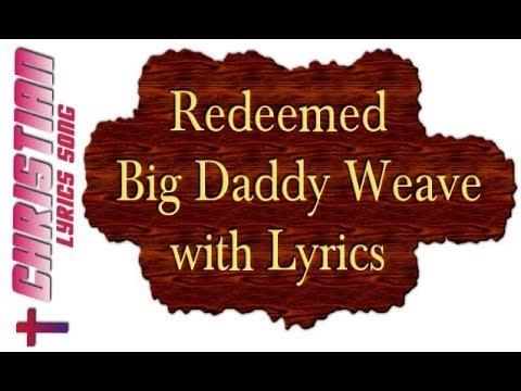 Redeemed - Big Daddy Weave with Lyrics