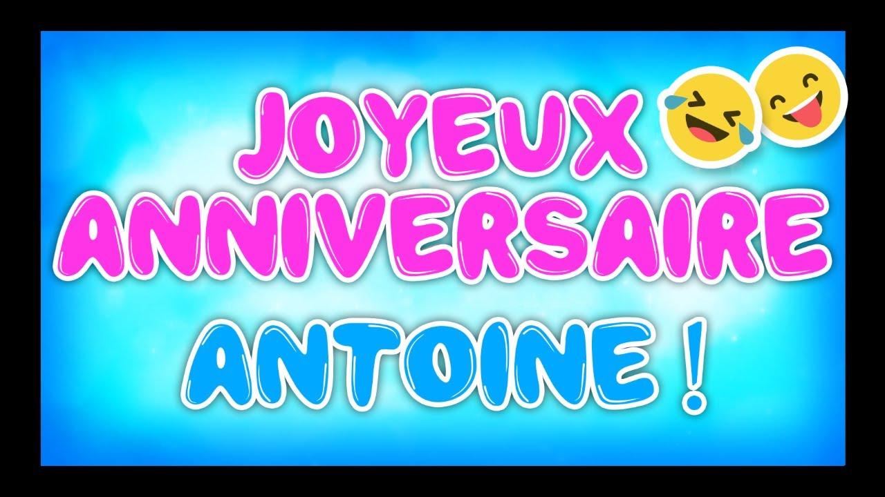 Joyeux Anniversaire Antoine Happy Birthday Youtube
