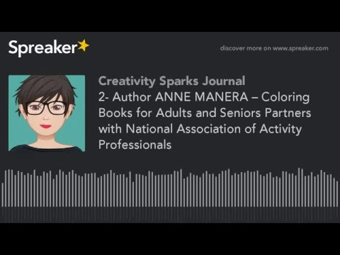 Creativity Sparks Journal 2 -Author ANNE MANERA – Coloring Books for Adults and Seniors