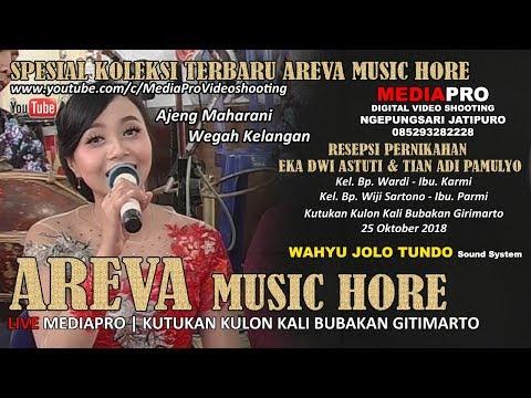 WEGAH KELANGAN AJENG MAHARANI AREVA MUSIC HORE