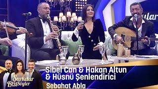 Sibel Can & Hakan Altun & Hüsnü Şenlendirici - Sebahat Abla