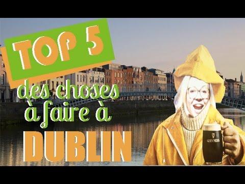 Top 5 des choses à faire à Dublin - Irlande !