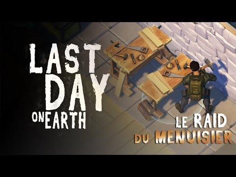 LAST DAY ON EARTH - RAID du MENUISIER Player8971 !