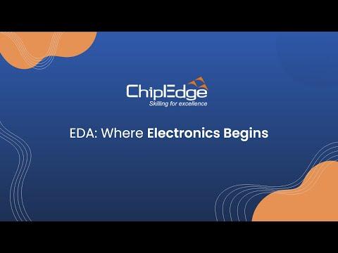 EDA ׃ Where Electronics Begins