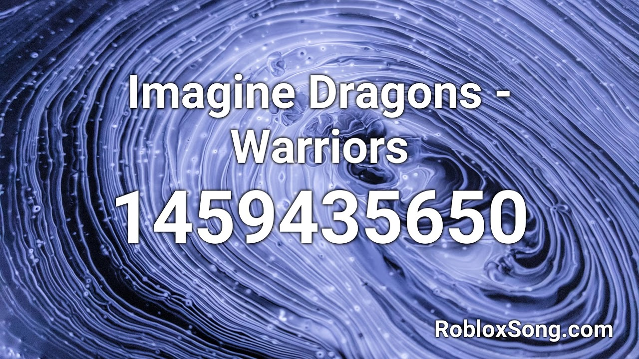 Imagine Dragons Warriors Roblox Id Music Code Youtube
