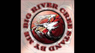 Big River Cree - I