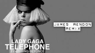 LADY GAGA feat. BEYONCE - Telephone (JAMES RENDON REMIX)
