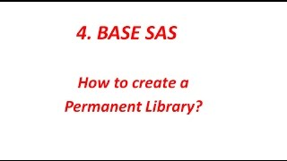 4 BASE SAS- How to create Permanent Library in SAS