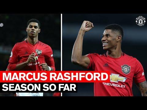 Season So Far   Marcus Rashford   Manchester United 2019/20