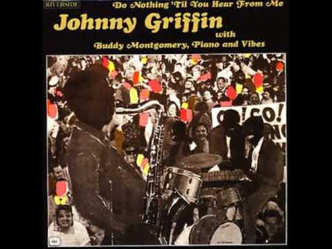 Johnny Griffin -  Do Nothing 'til You Hear from Me ( Full Album )
