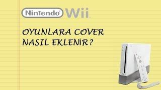 -Kısa Video- SoftMod Wii Oyunlara Cover Nasıl Eklenir?