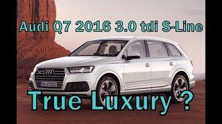 Audi Q7 2016 3.0 tdi s-line Чего ожидать от True Luxury ? thumbnail