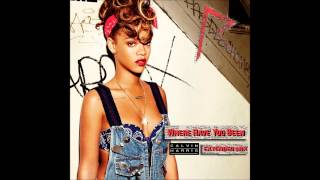 Rihanna - Where Have You Been (Calvin Harris Extended Remix)