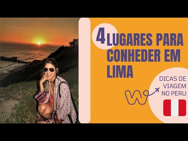 Top 4 Lugares para conhecer em Lima
