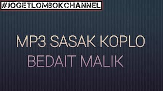 Download lagu Bedait Malik Sasak Koplo Mp3 MP3