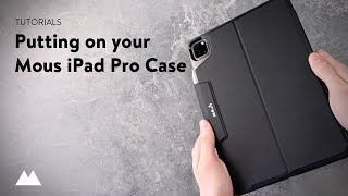 Putting on Your Mous iPad Pro Case