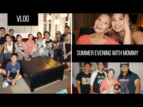 [VLOG] A Summer Evening with Mommy (Lola) - August 25, 2017