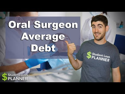 The Average Debt of an Oral Surgeon | Student Loan Planner