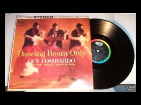 Guy Lombardo And His Royal Canadians ‎– Dancing Room Only - full album