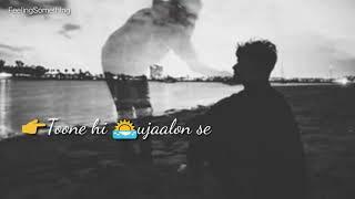 Zaroorat | Ek Villain | Bollywood Hindi Sad Song Status | #FeelingSomething