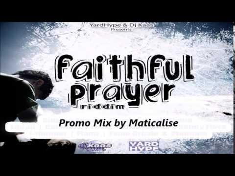 Faithful Prayer Riddim Mix {YardHype & Dj Kaas Media Records} @Maticalise