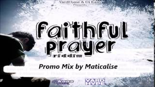 Faithful Prayer Riddim Mix {YardHype & Dj Kaas Media Records} @Maticalise