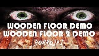 WOODEN FLOOR 1 & 2 DEMO | 3 X ŁOTA | HORROJKI | GAMEPLAY