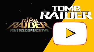 GT Tomb Raider Retrospective [Full video]
