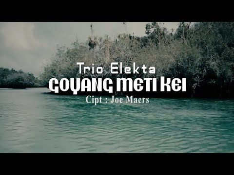 Goyang Meti Kei - Trio Elekta (Official Music Video)