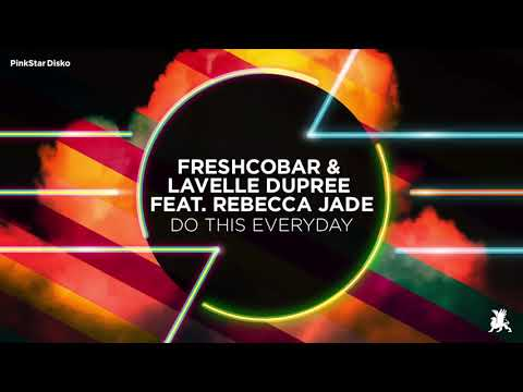 Freshcobar & Lavelle Dupree feat. Rebecca Jade - Do This Everyday (Original Club Mix)