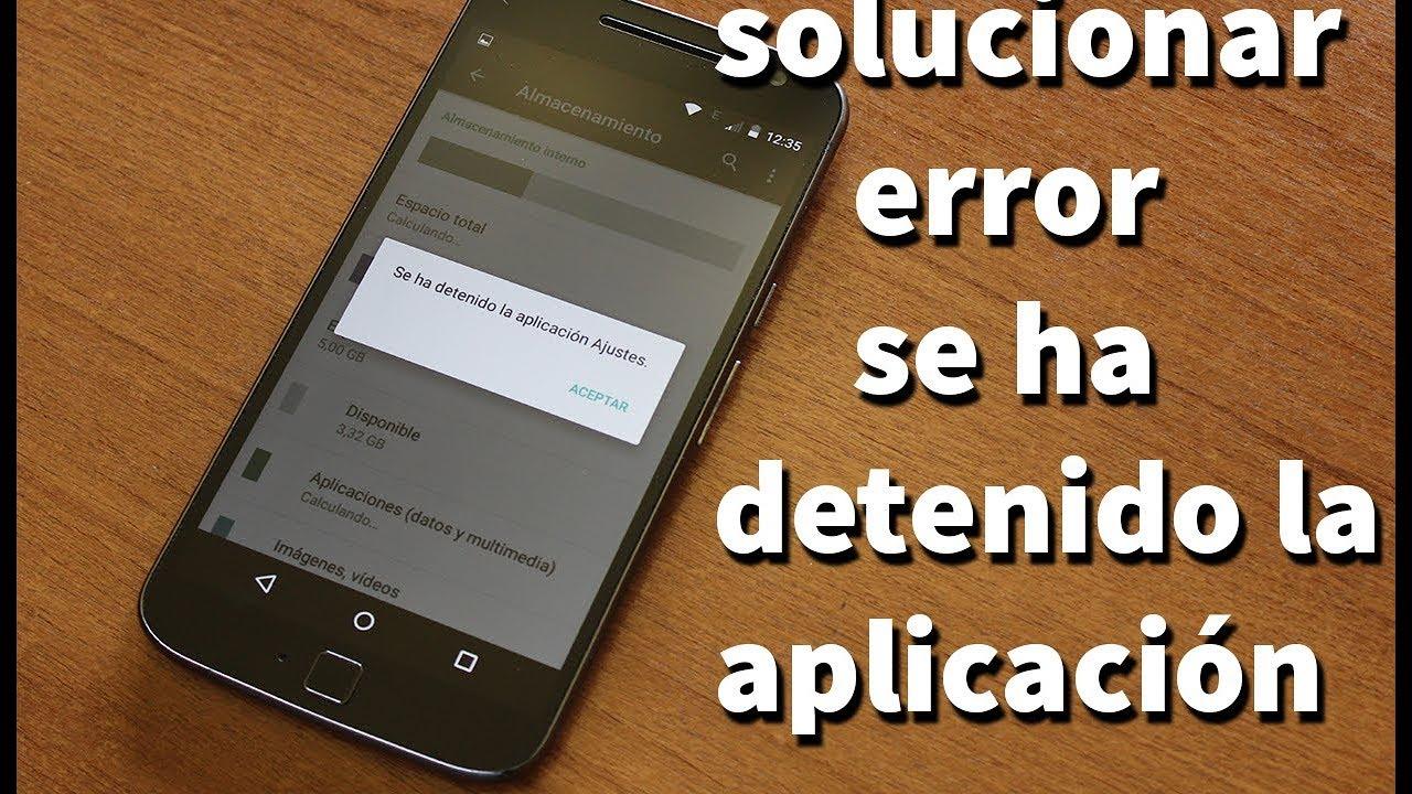 Solucionar Error Se Ha Detenido La Aplicacion En Android Youtube