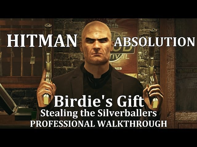Hitman Absolution Mission 8 Birdie S Gift Stealing The Silverballers Pro Walkthrough Youtube